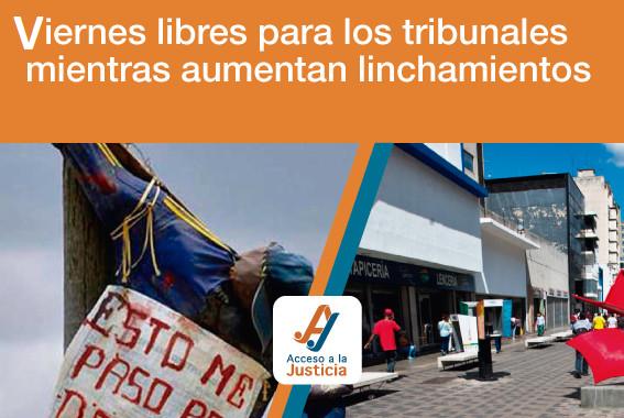Mundo al revés: Viernes libres para los tribunales mientras aumentan linchamientos