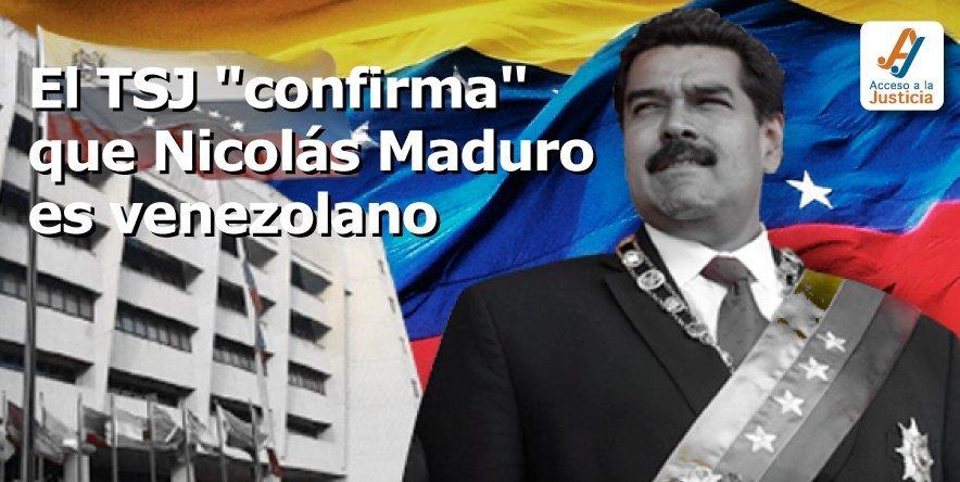 """El TSJ """"confirma"""" que Nicolás Maduro es venezolano"""