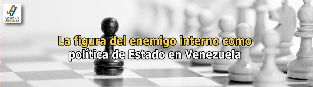 El derecho penal del enemigo como política del estado venezolano