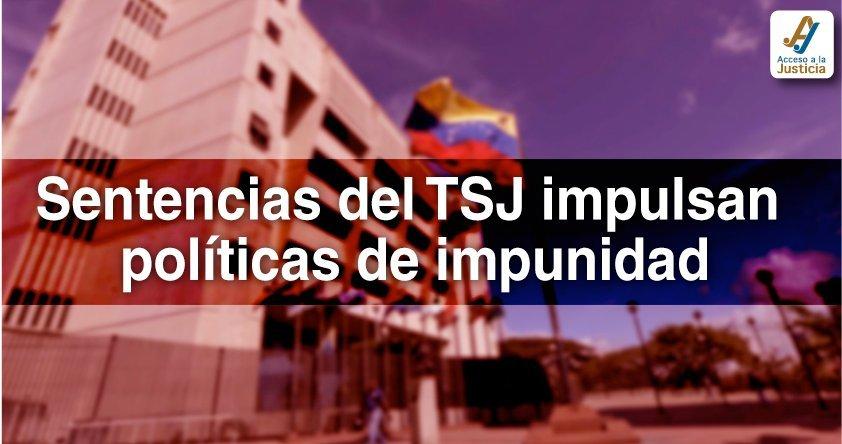 Sentencias del TSJ impulsan políticas de impunidad