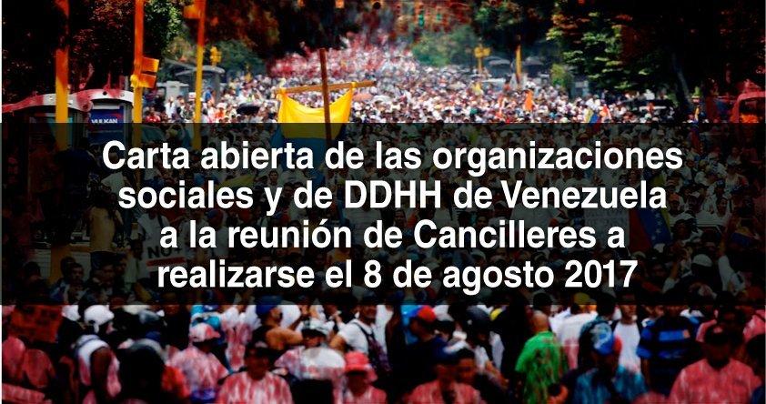 Carta abierta de las organizaciones sociales y de DD. HH. de Venezuela a la reunión de cancilleres a realizarse el 8 de agosto 2017