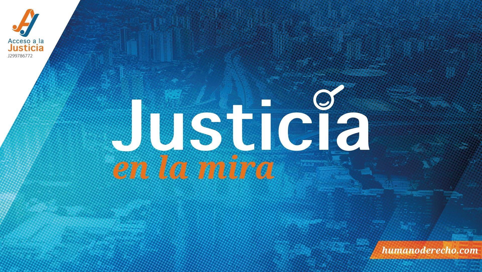 Justicia en la Mira, el programa de Acceso a la Justicia en Humano Derecho Radio (5° programa)