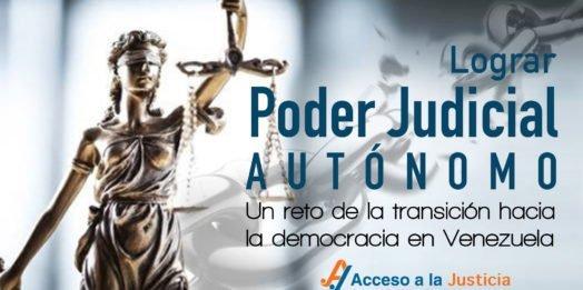 Lograr un Poder Judicial autónomo: un reto de la transición hacia la democracia en Venezuela