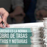 La arbitrariedad es la norma en el cobro de tasas en registros y notarías