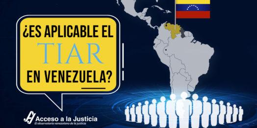 ¿Es aplicable el TIAR para Venezuela?