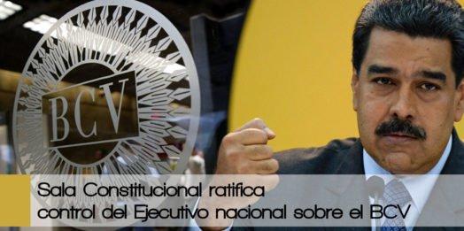 Sala Constitucional ratifica una vez más control del Ejecutivo nacional sobre el BCV