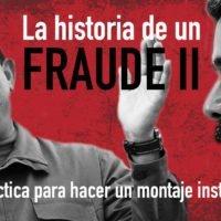 La historia de un fraude (II): guía práctica para hacer un montaje institucional