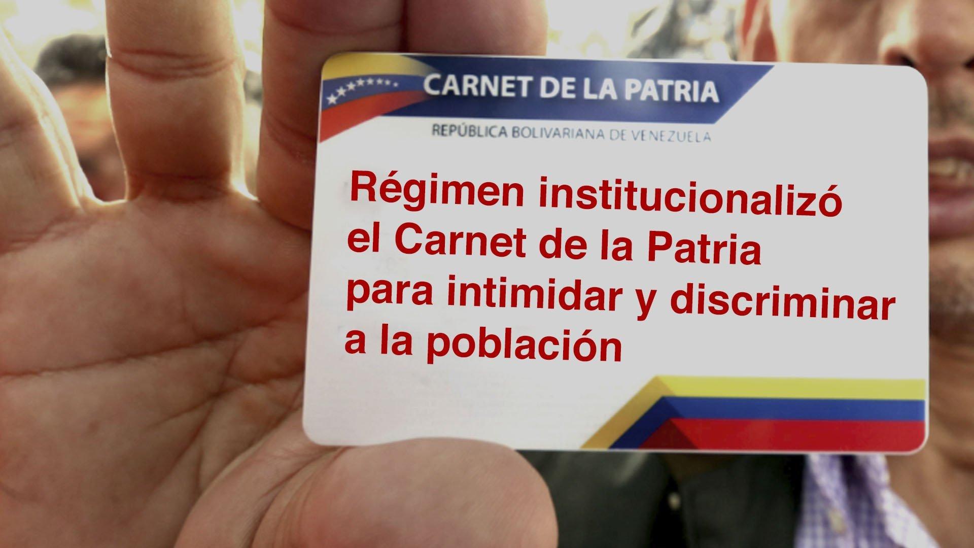 Régimen institucionalizó el Carnet de la Patria para intimidar y discriminar a la población