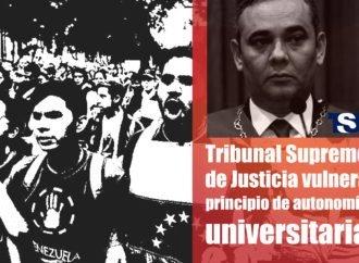 Tribunal Supremo de Justicia vulnera principio de autonomía universitaria