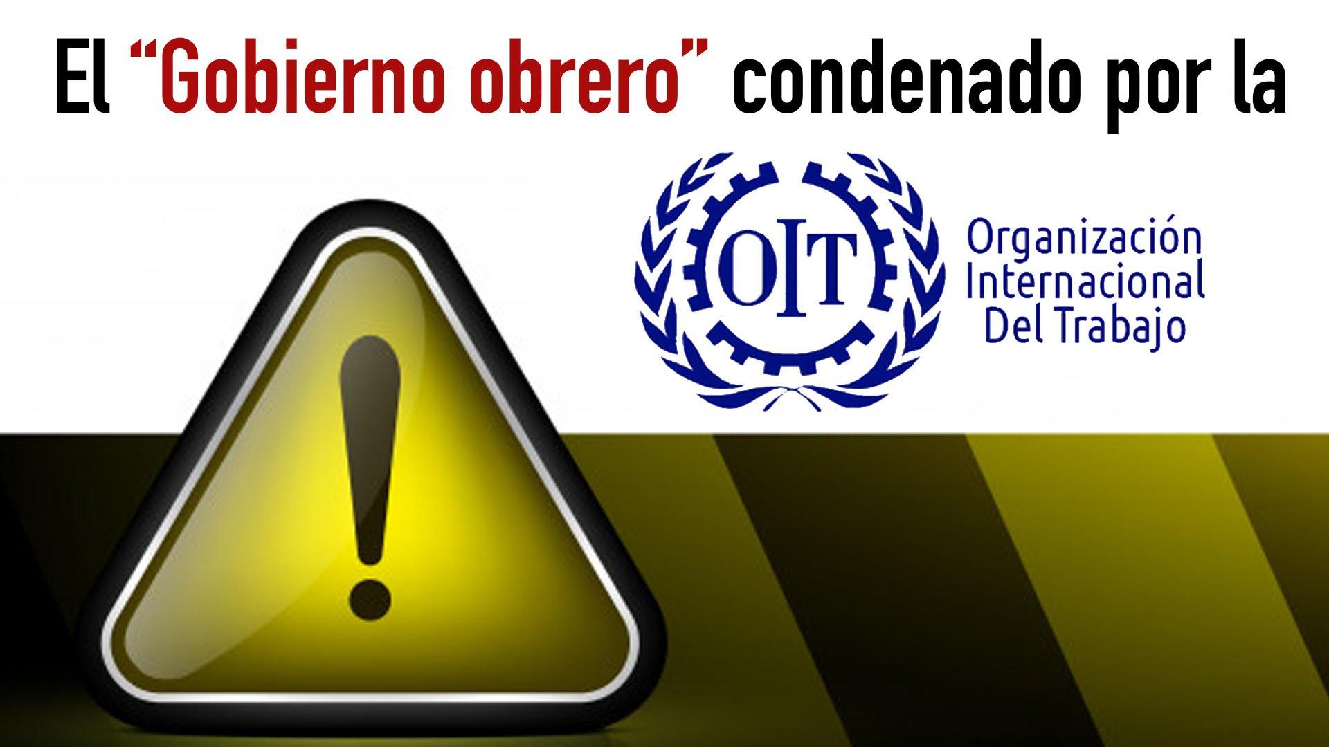 """El """"Gobierno obrero"""" condenado por la OIT"""