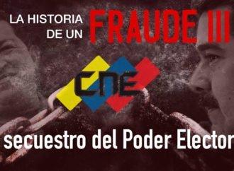 La historia de un fraude (III): el secuestro del Poder Electoral