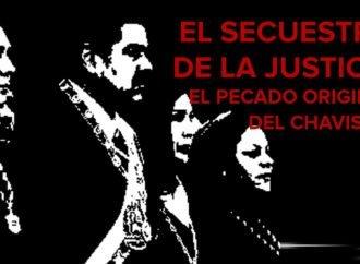 El secuestro de la justicia, el pecado original del chavismo