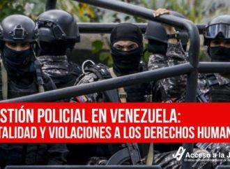 Gestión policial en Venezuela:  letalidad y violaciones a los derechos humanos