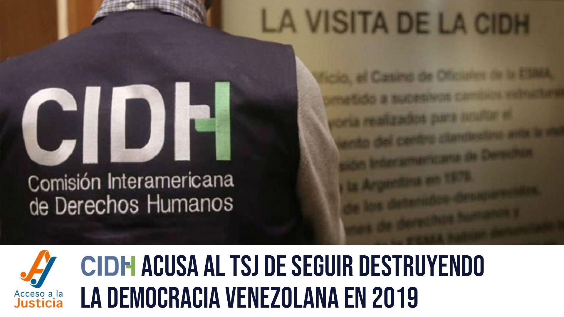 La CIDH acusa al TSJ de seguir destruyendo la democracia venezolana en 2019