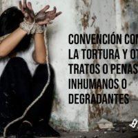 Convención contra la Tortura y Otros Tratos o Penas Crueles, Inhumanos o Degradantes