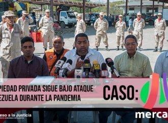 La propiedad privada sigue bajo ataque en Venezuela durante la pandemia: el caso de Mercabar