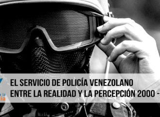 El servicio de policía venezolano. Entre la realidad y la percepción. 2000-2019