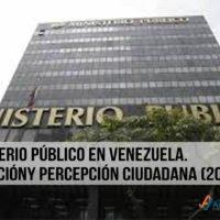 El Ministerio Público en Venezuela. Su actuación y percepción ciudadana (2000-2020)