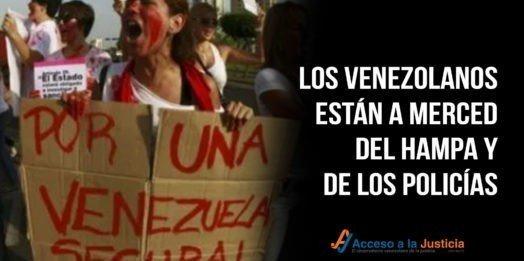 Los venezolanos están a merced del hampa y de los policías