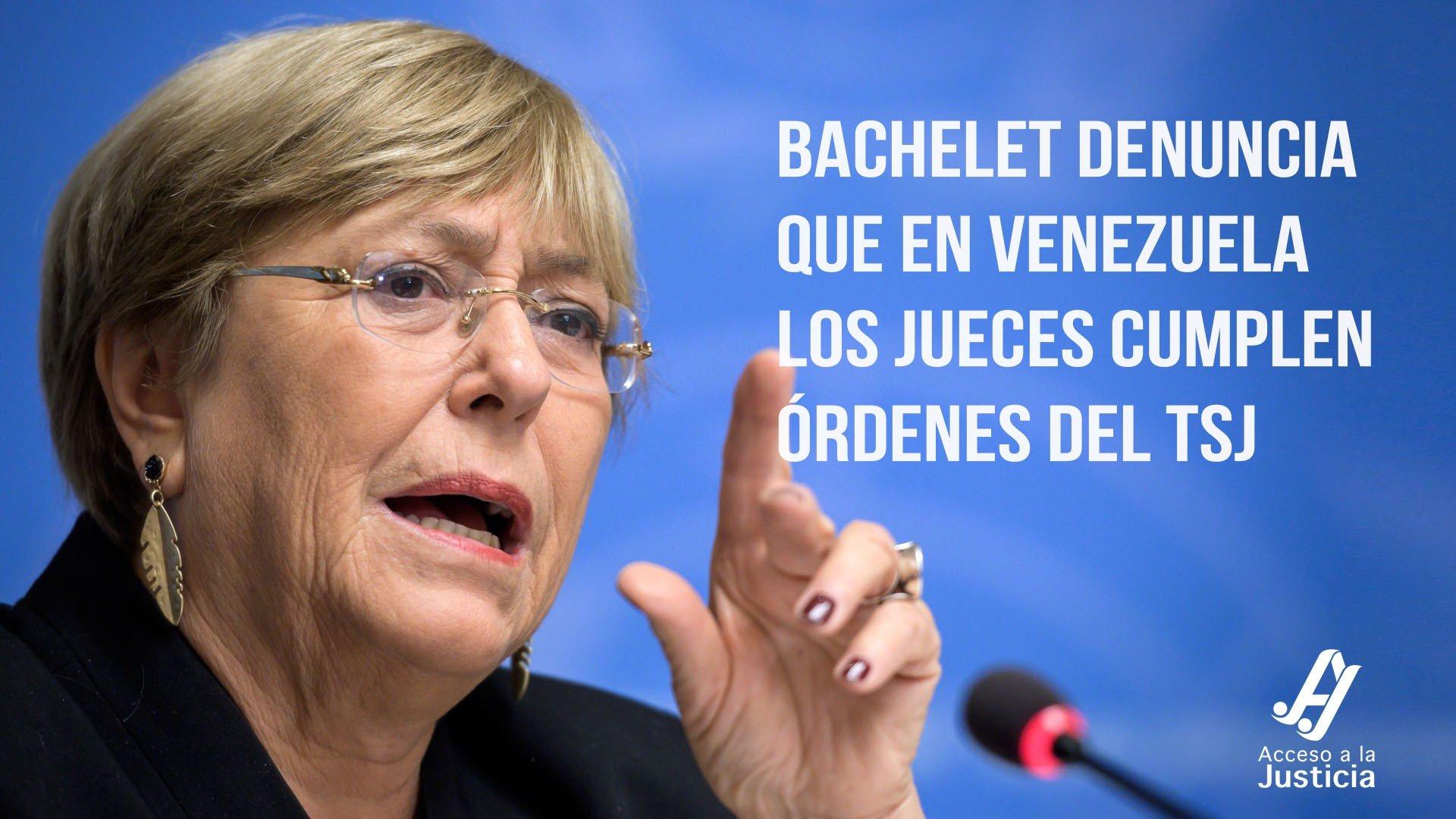 Bachelet denuncia que en Venezuela los jueces cumplen órdenes del TSJ