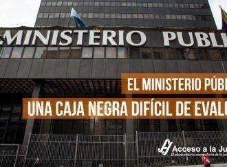 El Ministerio Público: una caja negra difícil de evaluar