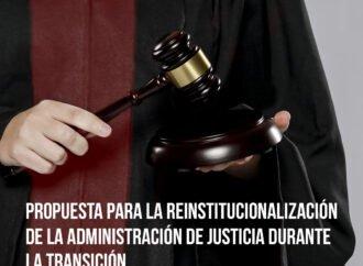 Propuesta para la reinstitucionalización de la administración de justicia en un contexto de transición