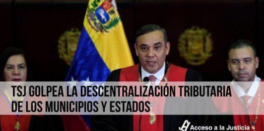 TSJ golpea la descentralización tributaria de los municipios y estados