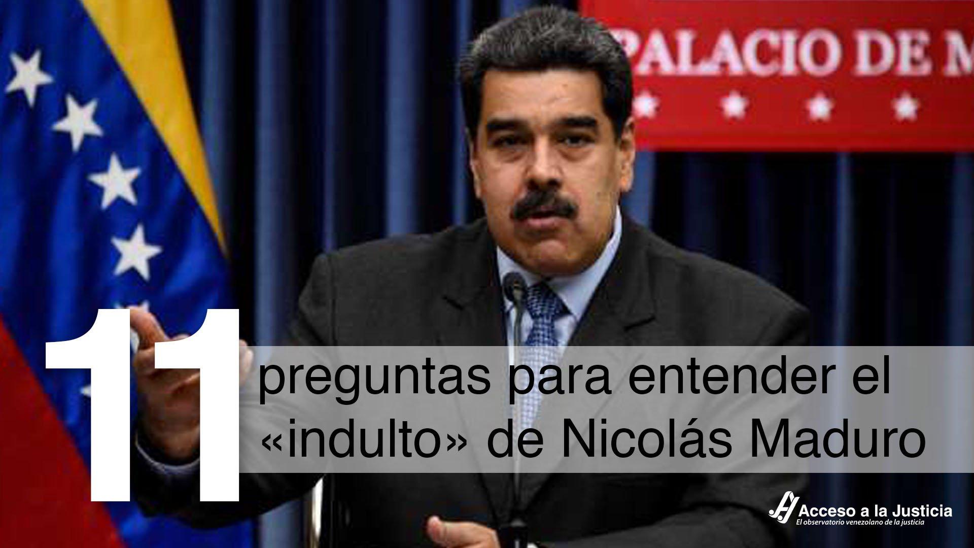 11 preguntas para entender el «indulto» de Nicolás Maduro