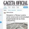 Designan a Tibisay Lucena como rectora de la Universidad Experimental de las Artes (UNEARTE)