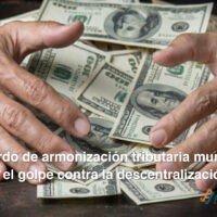 El «Acuerdo de armonización tributaria municipal» formaliza el golpe contra la descentralización
